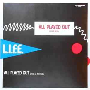 Download L.I.F.E. - All Played Out